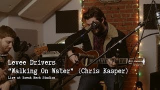"Cover Club | Levee Drivers ""Walking On Water"" (Chris Kasper)"
