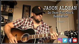 IN CASE YOU DON'T REMEMBER - JASON ALDEAN cover by Stephen Gillingham
