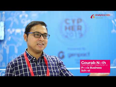 GOURAB NATH, Core Faculty – Data Science At Praxis Business School - Cypher 2019
