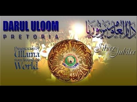 Darul Uloom Pretoria- Presentation By Ullama From All Around The World (Silver Jubilee)
