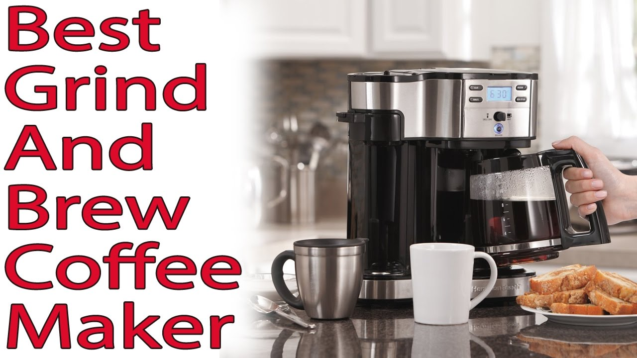 Best Grind And Brew Coffee Maker Brings Good Moments Top7usa