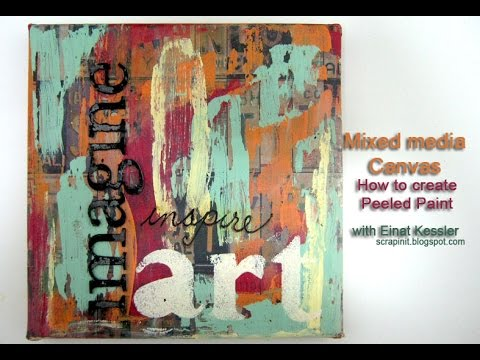 Mixed media canvas how to create peeled paint effect for How to start painting on canvas