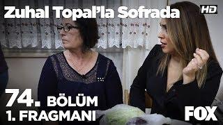Zuhal Topal'la Sofrada 74. Bölüm 1. Fragmanı