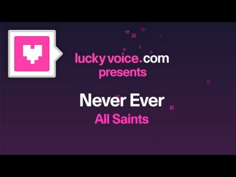 Never Ever - All Saints (Karaoke Version) - Lucky Voice