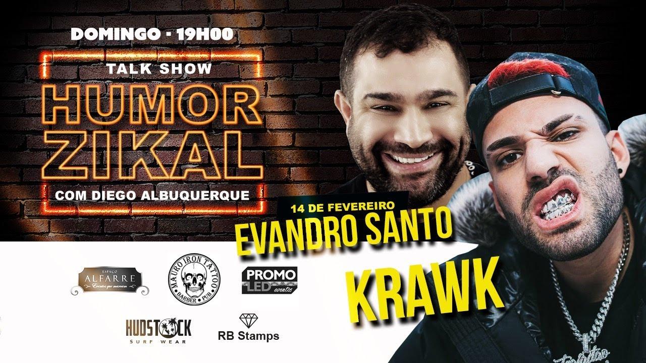 PROGRAMA HUMOR ZIKAL COM KRAWK E EVANDRO SANTO -  14/02/21