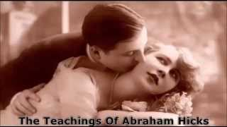 Abraham Hicks~ Finding the vibration of Love.