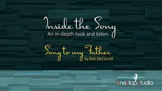 """Inside the Song"" - Song to my Father - Bob McCarroll (Americana)"