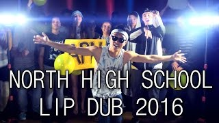 NORTH HIGH SCHOOL LIP DUB 2016