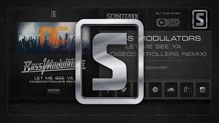 Bass Modulators - Let Me See Ya (Noisecontrollers Remix) (#SCAN191 Preview)