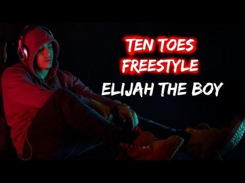 Elijah The Boy - Ten Toes Freestyle LYRICS