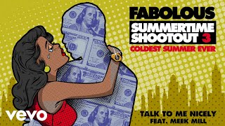 Fabolous - Talk To Me Nicely (Audio) ft. Meek Mill
