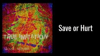 Save or Hurt / George Nishiyama