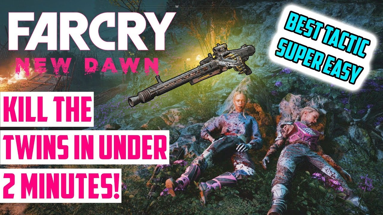 Far Cry New Dawn Kill The Twins In Under Two Minutes Best