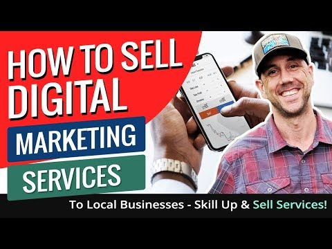 How To Sell Digital Marketing Services To Local Businesses - Skill Up & Sell Services!