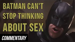 [Blind Reaction] Batman Can't Stop Thinking About Sex