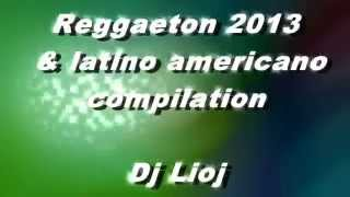 REGGAETON MIX 2013, NEW HITS, HD, DOLBY, CLASSIFICA DEL MOMENTO ( MIX DJ LIOJ ) REGGAETON DANCE