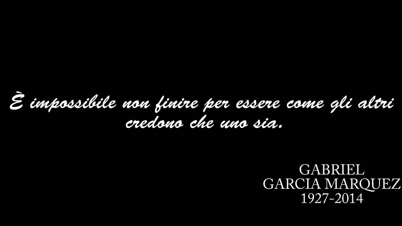 Frasi Celebri Di Gabriel Garcia Marquez Youtube