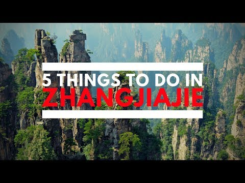 5 Things To Do in Zhangjiajie