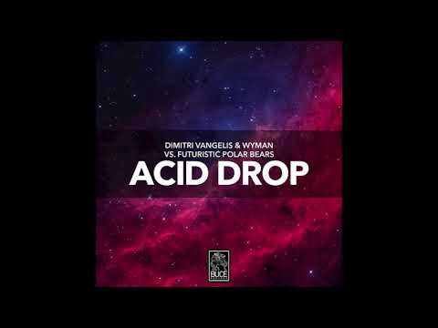 Dimitri Vangelis & Wyman vs. Futuristic Polar Bears - Acid Drop (Extended Mix) Mp3
