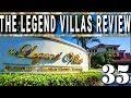 The Legend Villas Full Review 2018