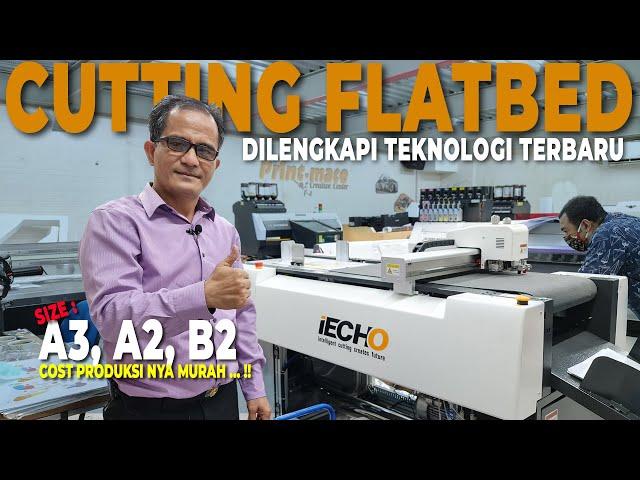 iECHO PK0604 Plus, Flatbed Cutter Dengan Teknologi Terbaru dari Printmate