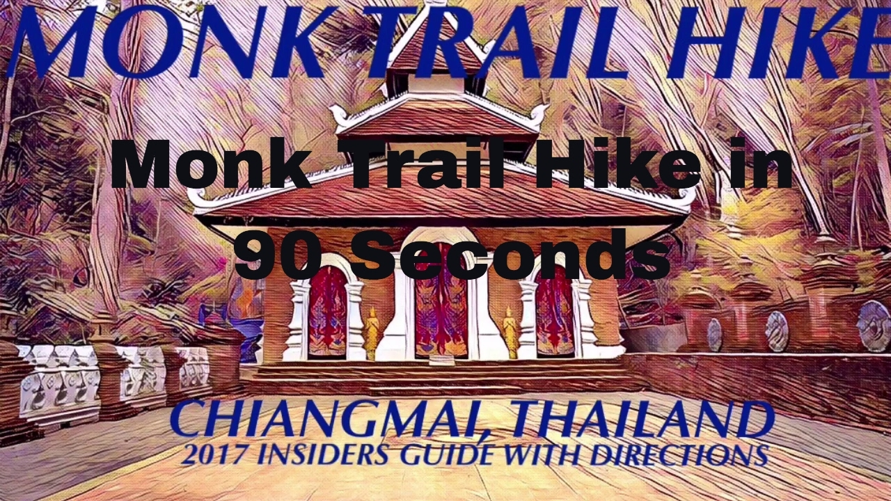 Monk Trail Hike Chaingmai Thailand 2018 with directions