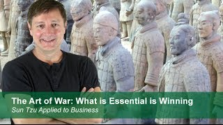 The Art of War: What is Essential is Winning | Sun Tzu Applied to Business