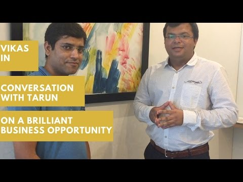 In Conversation with Tarun on a Brilliant Business Opportunity (Host Vikas)