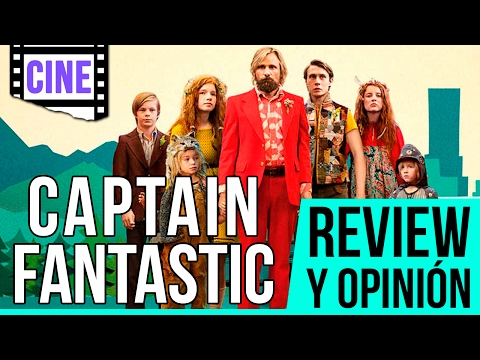 CAPTAIN FANTASTIC - REVIEW Y OPINIÓN