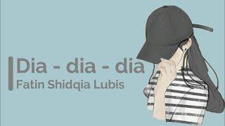Lirik lagu Fatin Shidqia Lubis - Dia dia dia