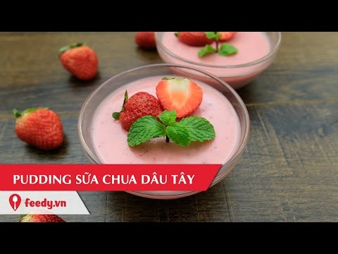 Hướng dẫn cách làm pudding sữa chua dâu tây mát lạnh