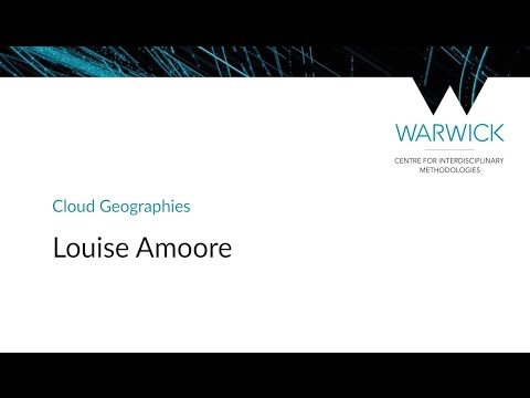 Cloud Geographies | Louise Amore | #CIMStreams