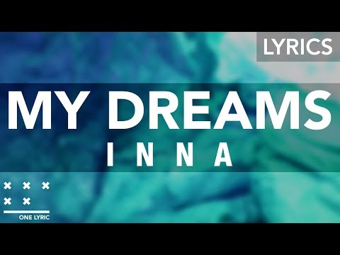 INNA - My Dreams (Lyrics)