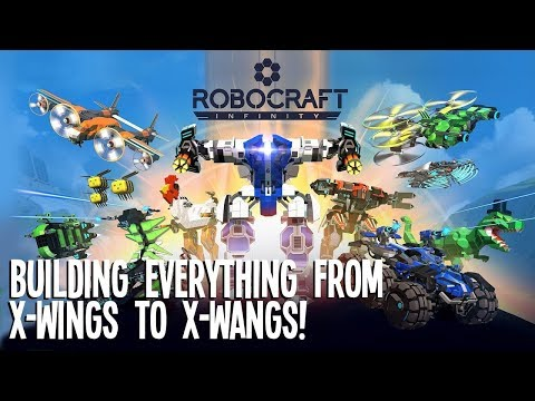 Robocraft Infinity Gameplay: Building X-Wings, X-Wangs and ...
