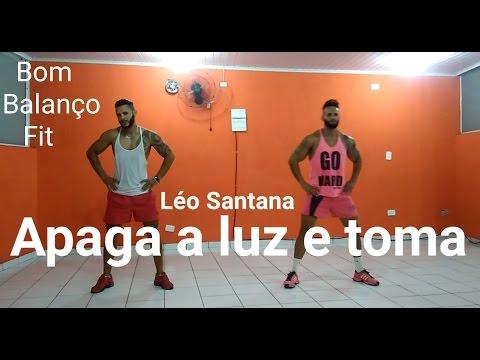 Apaga A Luz E Toma - Léo Santana | Coreografia - Bom Balanço Fit