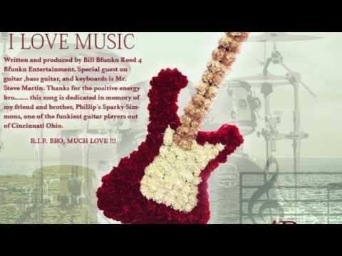 I LOVE MUSIC   by  BFunkn    Bill Reed