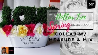 DIY DOLLAR TREE SPRING HOME DECOR | COLLAB WITH MEASURE & MIX | CRAFTING WITH CASS