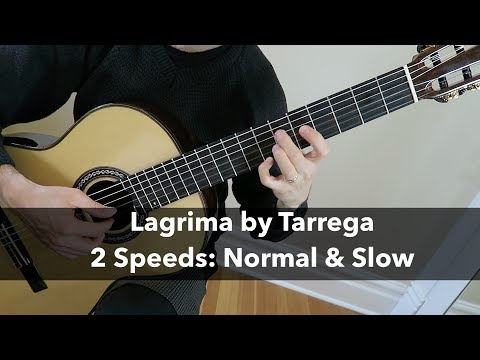 Lagrima by Tarrega on Guitar - 2 speeds (Normal & Slow Tempos)