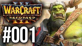 Warcraft 3 Reforged #001 ⚔️ Auṡzug der Horde | Let's Play | Deutsch