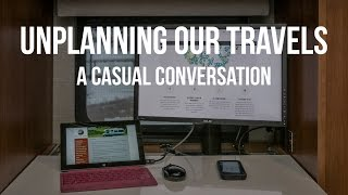 Unplanning Our Travels - A Casual Conversation