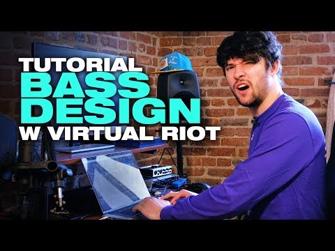 TUTORIAL - Bass Design W/ Virtual Riot
