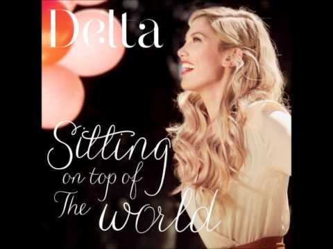 Delta Goodrem - Sitting On Top Of The World (Lyrics In Description) FREE DOWNLOAD