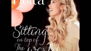 Delta Goodrem - Sitting On Top Of The World (Lyrics In Description) FREE DOWNLOAD