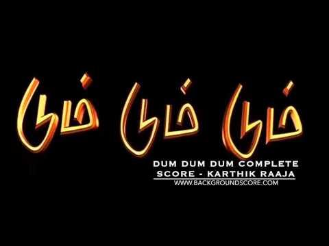 Dumm Dumm Dumm Complete Score - Karthik Raaja