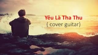 """[cover guitar] Yêu Là """"Tha Thu"""" Only C_ Minh Hoàng"""