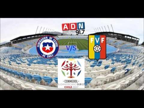 Chile 1 Venezuela 0 - Hexagonal Final Sudamericano Sub 17 Chile 2017 - ADN Radio Chile 91.7