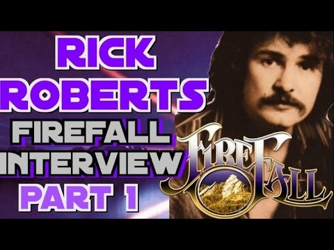 Rick Roberts of Firefall Interview Part One with John Beaudin