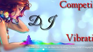 Mujhe Dor Kahi Naja (DJ remix ) Office DJ Mix (DMV DVJ PRAYAGRAJ)