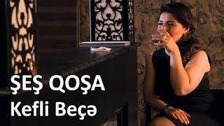 Kefli Beçə - Şeş Qoşa - 1. Bölüm