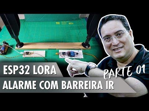 ESP32 Lora - Alarme com Barreira IR